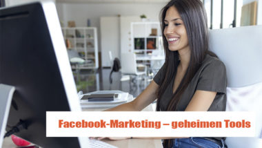 Facebook-Marketing – meine geheimen Tools
